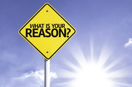 reason: What is your reason? sign with sunny background Stock Photo
