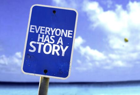 everyone: Everyone has a story sign with sea background