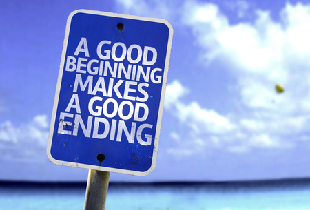 ending: A good beginning makes a good ending sign with sea background Stock Photo