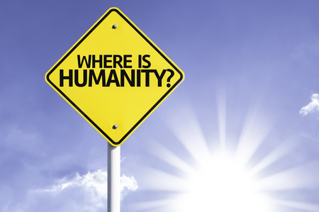 humanity: Where is humanity? sign with sunny background