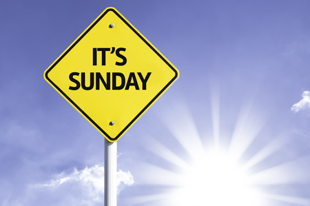 Its Sunday sign with sunny background