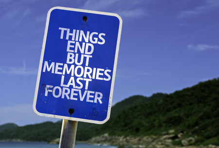 forever: Things end but memories last forever sign with beach background