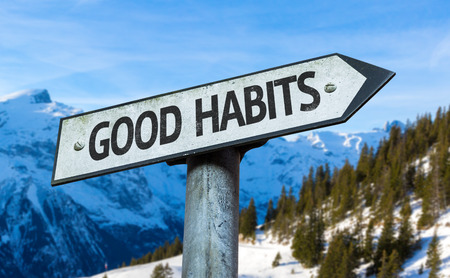 good habits: Good habits sign with outdoors background