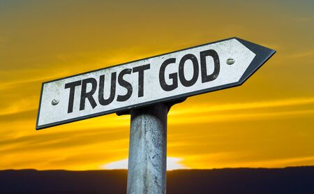trust in god: Trust God sign with sunset background