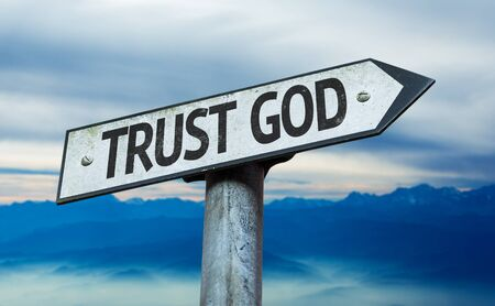 trust in god: Trust God sign with sky background