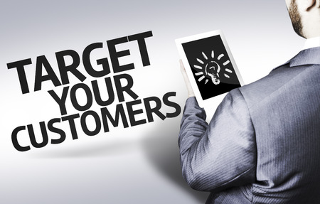 defining: Business man in low angle view with the text: Target your customers