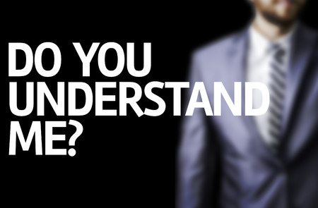 understand: The word Do You Understand Me? with businessman background