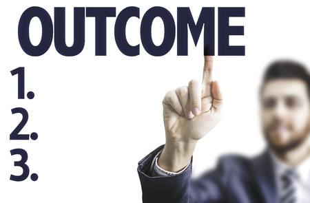 outcome: Business man pointing to transparent board with text: Outcome Stock Photo