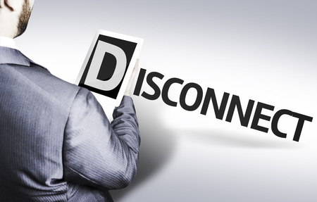 inaccessible: Business man in low angle view with the text: Disconnect