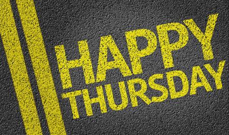 thursday: Text on tar road: Happy Thursday