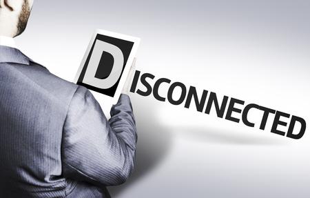 hombre de negocios en vista de ángulo bajo con el texto: Desconectado