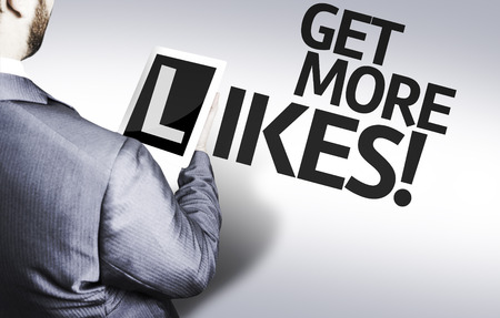 Business man in low angle view with the text: Get more likes!