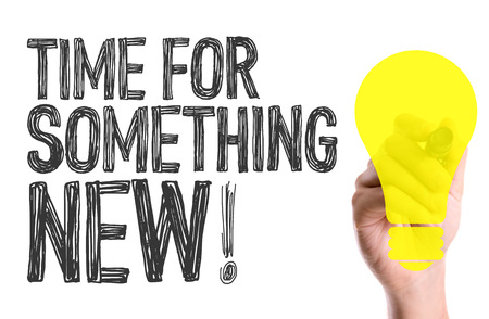 Handwriting on white background with text: Time for something new! Stock Photo