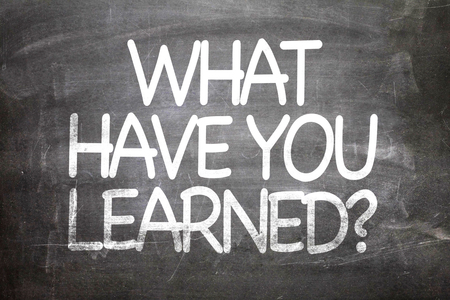 learned: What have you learned? written on blackboard