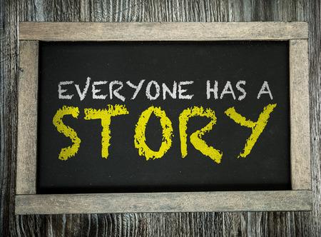 everyone: Everyone has a story written on blackboard