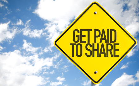 Get paid to share sign with clouds and sky background