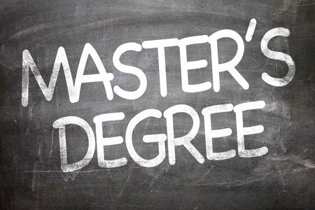 master's: Masters degree written on blackboard