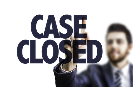 court proceedings: Business man pointing to transparent board with text: Case closed