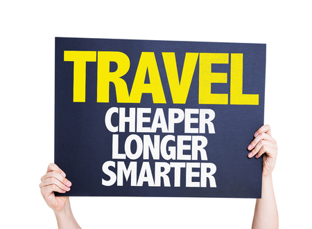 smarter: Hands holding cardboard on white background with text: Travel cheaper longer smarter