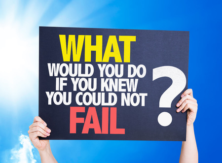 Hands holding cardboard on sky background with text: What would you do if you knew you could not fail? Stock Photo