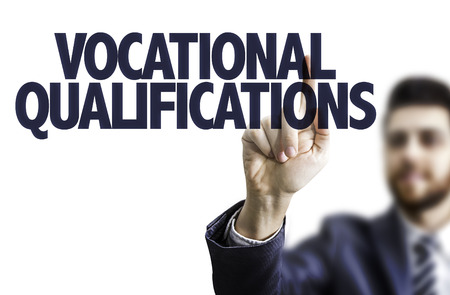vocational: Business man pointing to transparent board with text: Vocational qualifications