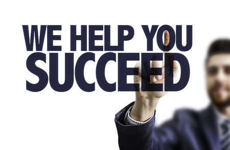 succeed: Business man pointing to transparent board with text: We help you succeed