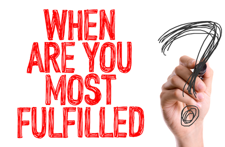 contentment: When are you most fulfilled? written with a marker pen