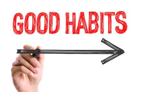 good habits: Good habits written with a marker pen