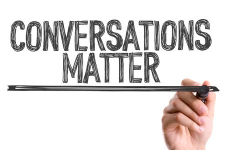 conversing: Conversations matter written with a marker pen