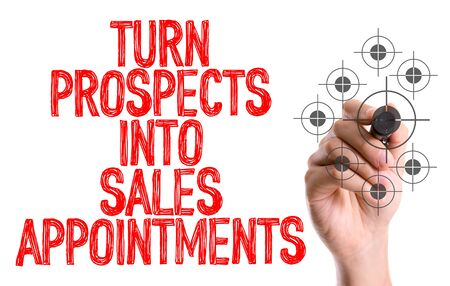 the prospects: Turn prospects into sales appointments written with a marker pen Stock Photo