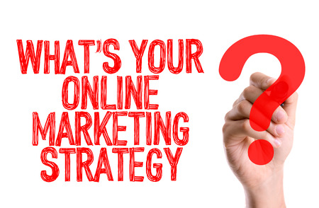emarketing: Whats your online marketing strategy? written with a marker pen