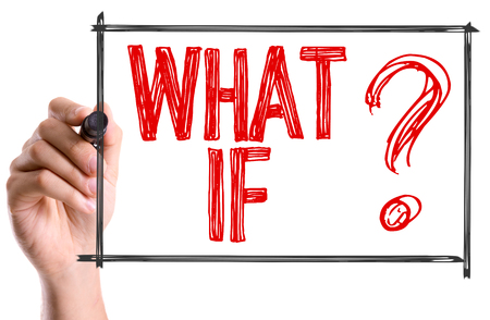 what if: What if? written with a marker pen