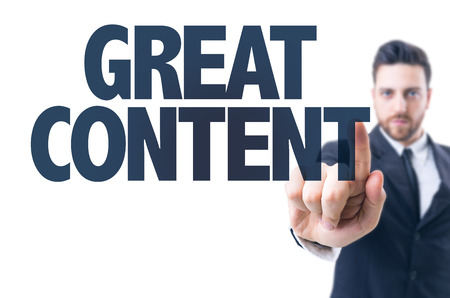 usefulness: Business man pointing the text: Great content