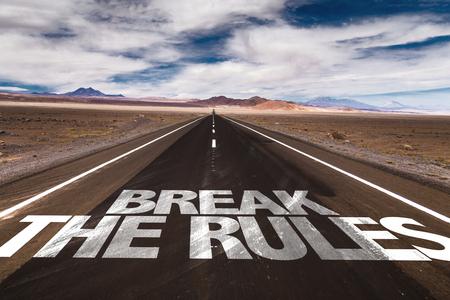 break the rules: Break the rules written on the road