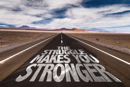 De strijd maakt je sterker geschreven op de weg