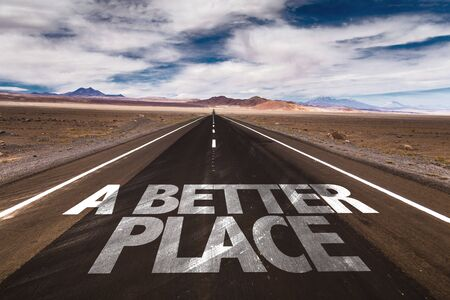 better: A better place written on the road