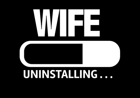 ex husband: Progress bar uninstalling with the text Wife