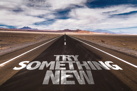 try on: Try something new written on the road