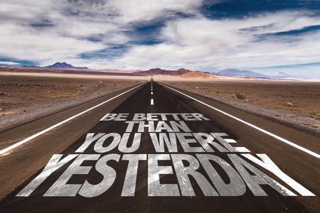 Soyez mieux que vous avez été écrit hier sur la route