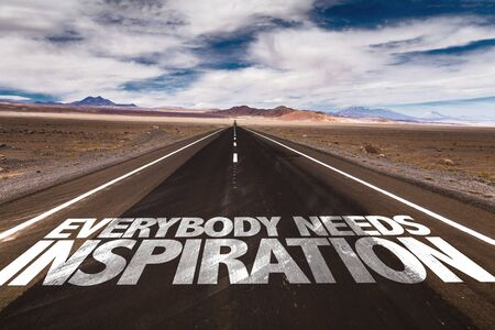 everybody: Everybody needs inspiration written on the road