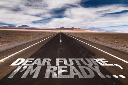 Dear future, I'm ready... written on the road