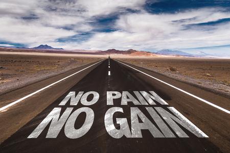 gain: No pain no gain written on the road