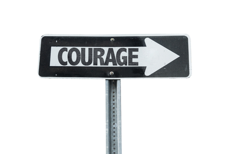unafraid: Courage sign with arrow on white background