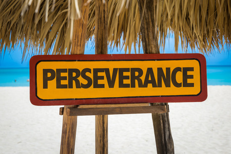 perseverance: Wooden sign board in beach with text: Perseverance