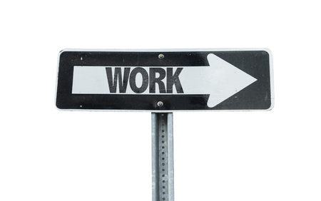 white work: Work sign with arrow on white background