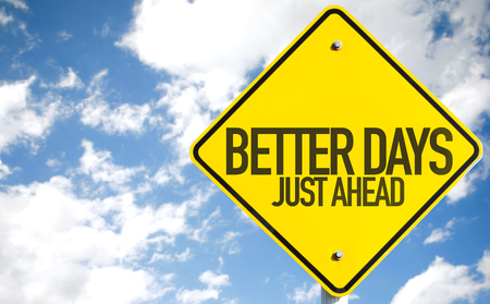 better days: Better days just ahead sign with clouds and sky background Stock Photo