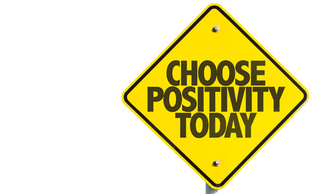 positivity: Choose positivity today sign on white background