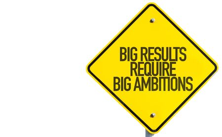 require: Big results require big ambitions sign on white background Stock Photo