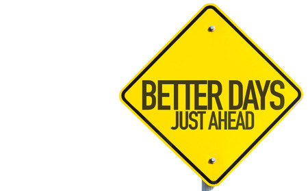 better days: Better days just ahead sign on white background Stock Photo