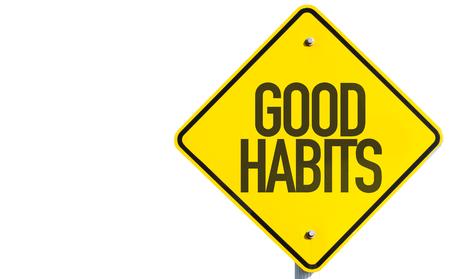 good habits: Good habits sign on white background